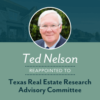 Ted Nelson Reappointed to Texas Real Estate Research Advisory Committee
