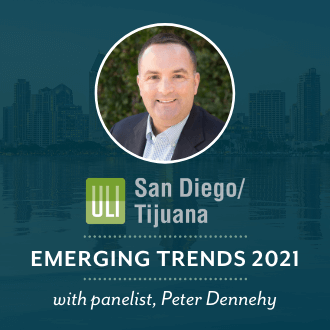 Peter Dennehy speaks at ULI San Diego-Tijuana Emerging Trends 2021 Forum